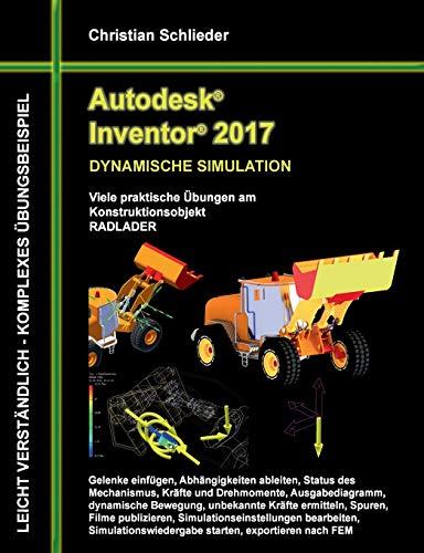 9783741250279: Autodesk Inventor 2017 - Dynamische Simulation (German Edition)