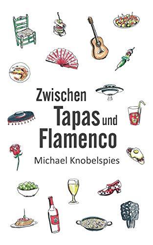 9783741253867: Zwischen Tapas und Flamenco