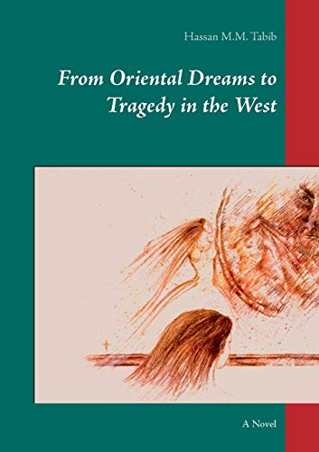 9783741253980: From Oriental Dreams to Tragedy in the West