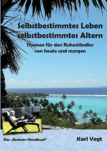 Selbstbestimmtes Leben - Selbstbestimmtes Altern : Themen: Karl Vogt