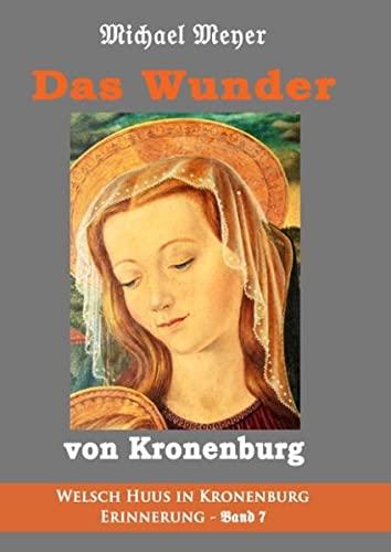 9783741262098: Das Wunder von Kronenburg: Die Zeit von Mai 1944 bis März 1945 im deutsch-belgischen Grenzgebiet