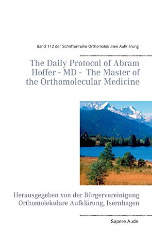 9783741266058: The Daily Protocol of Dr. med. Abram Hoffer, The Master of the Orthomolecular Medicine