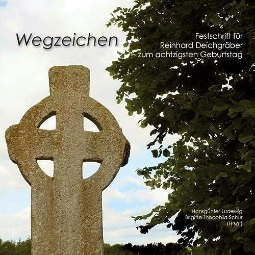 9783741276309: Wegzeichen: Festschrift für Reinhard Deichgräber zum achtzigsten Geburtstag