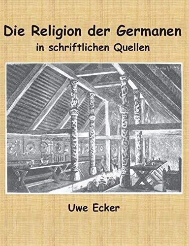 9783741276767: Die Religion Der Germanen in Schriftlichen Quellen (German Edition)