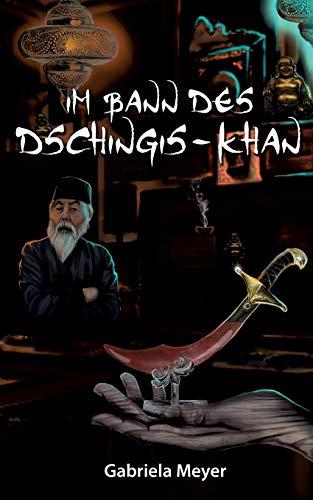 9783741285257: Im Bann des Dschingis-Khan