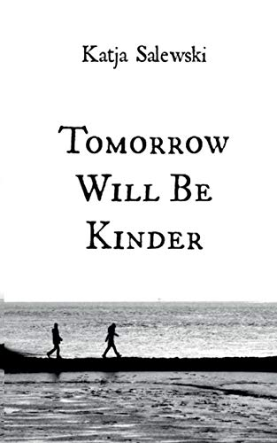 9783741295737: Tomorrow Will Be Kinder