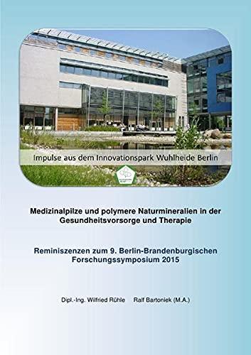 Medizinalpilze und polymere Naturmineralien in der Gesundheitsvorsorge und Therapie: Reminiszenzen ...