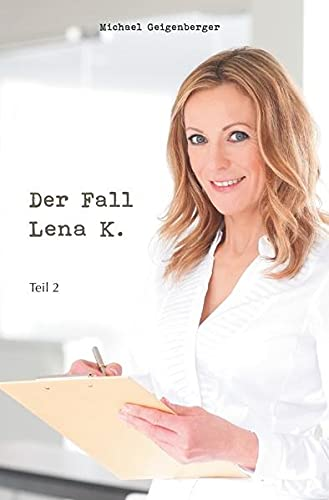 9783741818172: Der Fall Lena K.