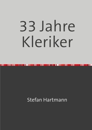 33 Jahre Kleriker: Stefan Hartmann