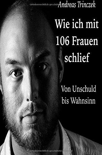 9783741846366: Wie ich mit 106 Frauen schlief (German Edition)