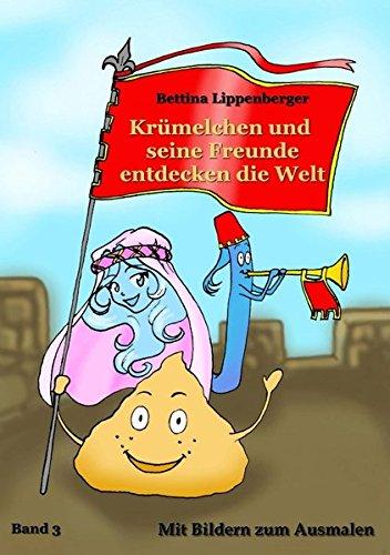 9783741850875: Krümelchen und seine Freunde entdecken die Welt, Bd, 3