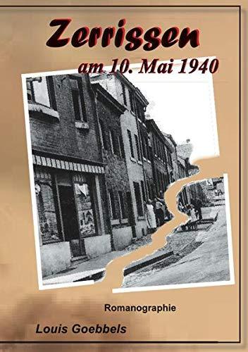 Zerrissen am 10. Mai 1940: Goebbels, Louis