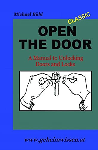 9783741898402: Open The Door: A Manual to Unlocking Doors and Locks