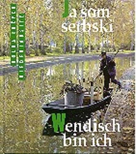9783742017260: Ja som serbski =: Wendisch bin ich : Impressionen aus der Niederlausitz