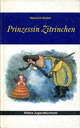 Prinzessin Zitrinchen und andere Märchen: Seidel, Heinrich