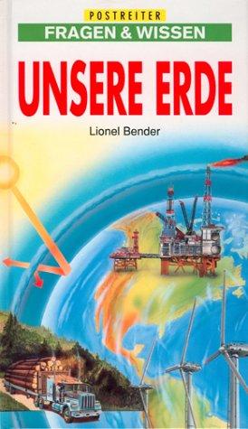 Unsere Erde: Bender, Lionel: