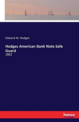 Hodges American Bank Note Safe Guard: Hodges, Edward M.