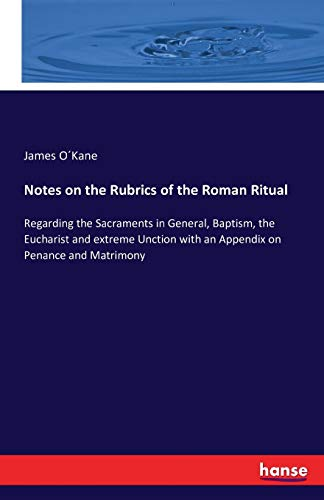 Notes on the Rubrics of the Roman Ritual: James O Kane
