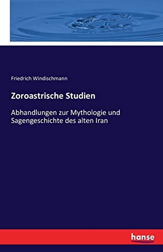 Zoroastrische Studien: Friedrich Windischmann