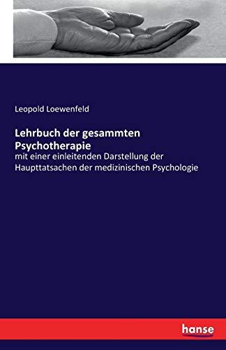 Lehrbuch der gesammten Psychotherapie: Loewenfeld, Leopold
