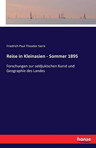9783742819291: Reise in Kleinasien - Sommer 1895: Forschungen zur seldjukischen Kunst und Geographie des Landes (German Edition)