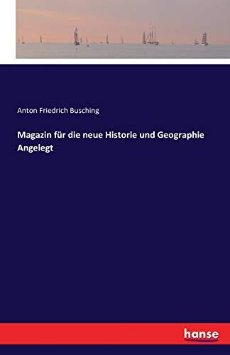 9783742824165: Magazin Fur Die Neue Historie Und Geographie Angelegt (German Edition)