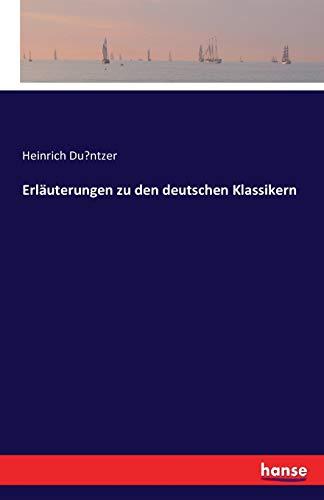 Erläuterungen zu den deutschen Klassikern: Heinrich Du ntzer