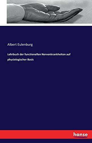 9783742826916: Lehrbuch Der Functionellen Nervenkrankheiten Auf Physiologischer Basis (German Edition)