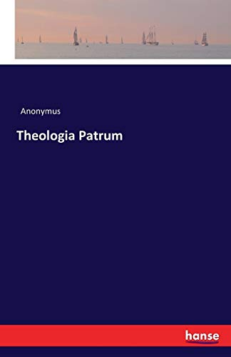 Theologia Patrum: Anonymus