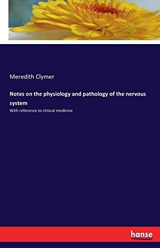 9783742830494: Notes on the physiology and pathology of the nervous system: With reference to clinical medicine
