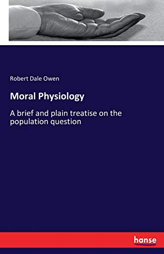 Moral Physiology: Robert Dale Owen