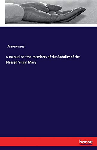 A Manual for the Members of the: Anonymus