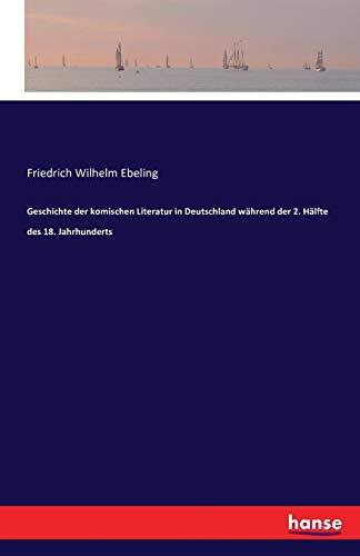 Geschichte der komischen Literatur in Deutschland während: Friedrich Wilhelm Ebeling