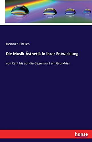 9783742855671: Die Musik-Ästhetik in ihrer Entwicklung: von Kant bis auf die Gegenwart ein Grundriss (German Edition)