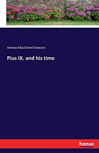 9783742858542: Pius IX. and His Time
