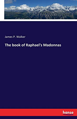 9783742860552: The Book of Raphael's Madonnas