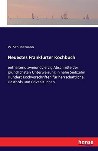 9783742881359: Neuestes Frankfurter Kochbuch (German Edition)