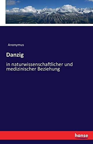 9783742881526: Danzig: in naturwissenschaftlicher und medizinischer Beziehung (German Edition)