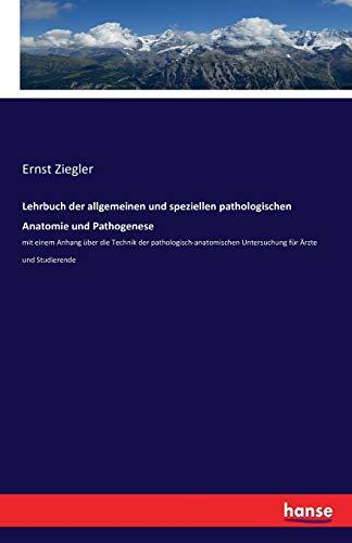Lehrbuch Der Allgemeinen Und Speziellen Pathologischen Anatomie: Ernst Ziegler