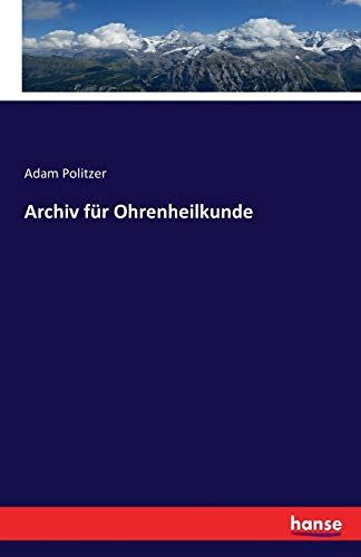 9783742884718: Archiv Fur Ohrenheilkunde (German Edition)