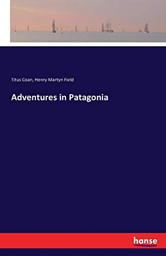 9783742886644: Adventures in Patagonia