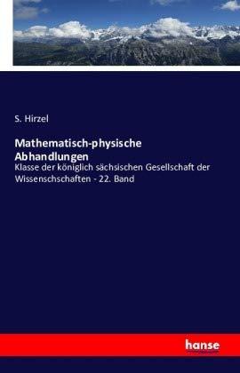 9783742887528: Abhandlungen der mathematisch-physischen Klasse der königlich sächsischen Gesellschaft der Wissenschschaften