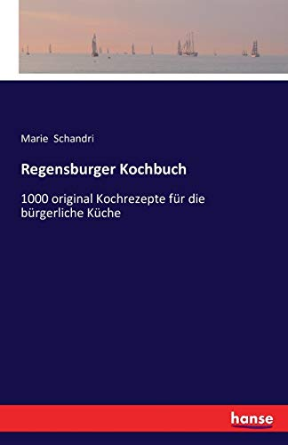 Regensburger Kochbuch: Schandri, Marie