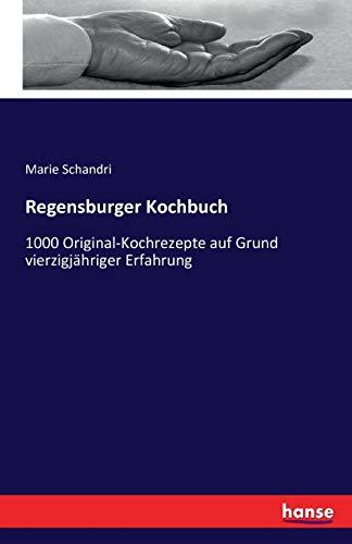 Regensburger Kochbuch: Marie Schandri