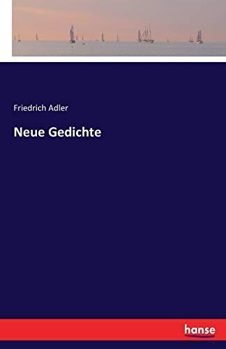 Neue Gedichte von Friedrich Adler: Adler, Friedrich
