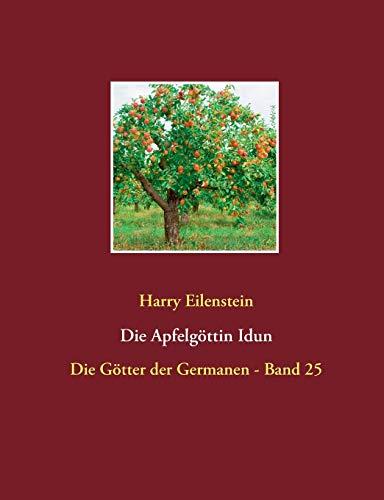 Die Apfelgöttin Idun: Harry Eilenstein