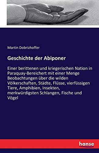 Geschichte der Abiponer : Einer berittenen und: Martin Dobrizhoffer