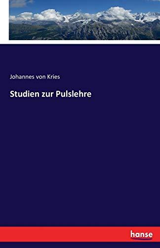 Studien zur Pulslehre: Johannes Von Kries