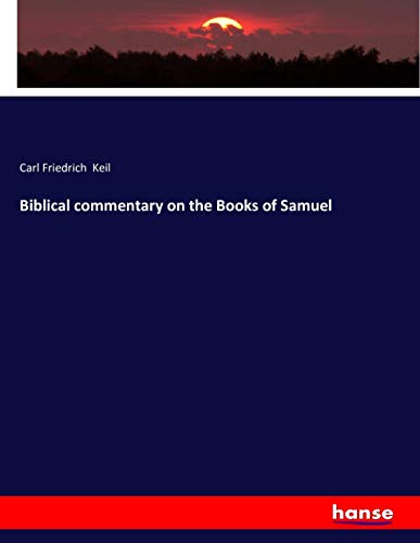 Biblical commentary on the Books of Samuel (Paperback): Carl Friedrich Keil