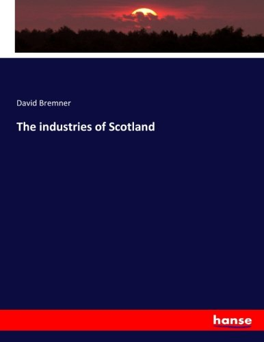 9783743345454: The industries of Scotland
